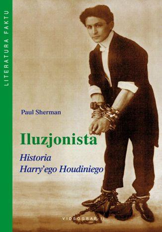 Okładka książki Iluzjonista. Historia Harry'ego Houdiniego