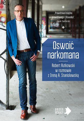 Okładka książki/ebooka Oswoić narkomana