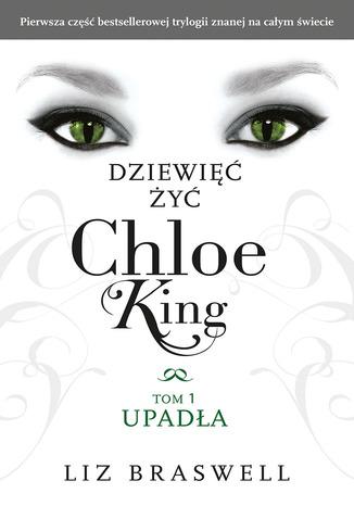 Okładka książki Dziewięć żyć Chloe King. Tom 1: Upadła