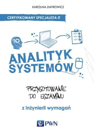 Okładka książki/ebooka Analityk systemów. Przygotowanie do egzaminu z inżynierii wymagań