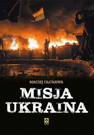 Okładka książki Misja Ukraina