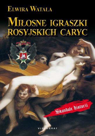 Okładka książki/ebooka Miłosne igraszki rosyjskich caryc