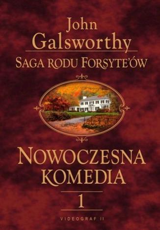 Okładka książki Saga rodu Forsyte'ów. Nowoczesna Komedia. t.1. Biała małpa