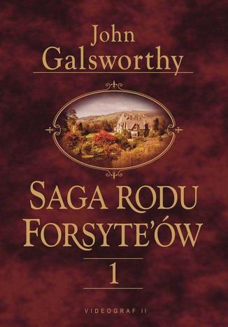 Okładka książki Saga rodu Forsytów. Tom 1. Posiadacz