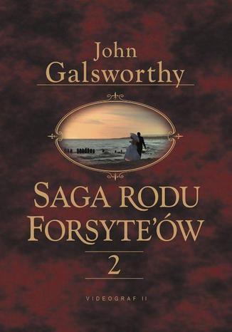 Okładka książki Saga rodu Forsytów. Tom 2. Babie lato jednego z Forsyte'ów. W matni