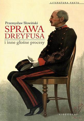 Okładka książki Sprawa Dreyfusa i inne głośne procesy