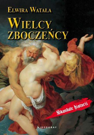 Okładka książki/ebooka Wielcy zboczeńcy