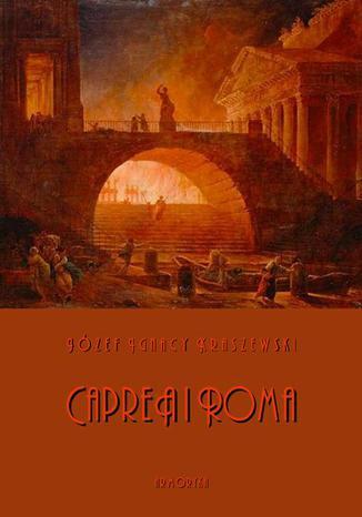 Okładka książki Capreä i Roma. Obrazy z pierwszego wieku