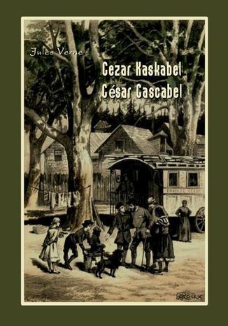 Okładka książki Cezar Kaskabel. César Cascabel