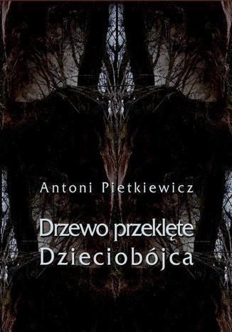 Okładka książki/ebooka Drzewo przeklęte. Dzieciobójca