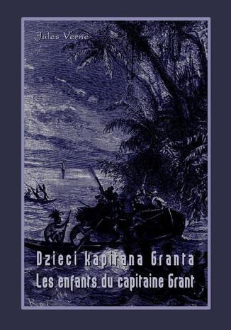 Okładka książki Dzieci kapitana Granta. Les enfants du capitaine Grant