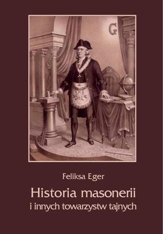Okładka książki Historia masonerii i innych towarzystw tajnych