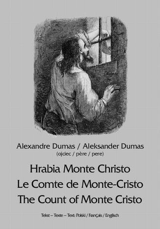 Okładka książki Hrabia Monte Christo. Le Comte de Monte-Cristo. The Count of Monte Cristo