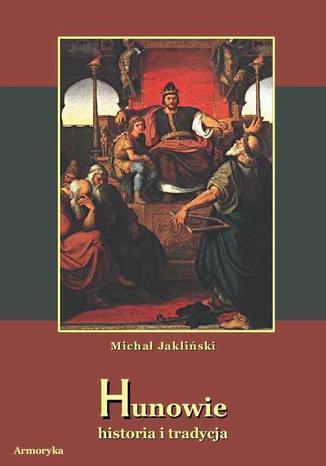 Okładka książki Hunowie - historia i tradycja