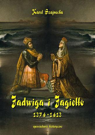 Okładka książki Jadwiga i Jagiełło 1374-1413