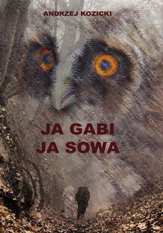 Okładka książki Ja Gabi ja Sowa