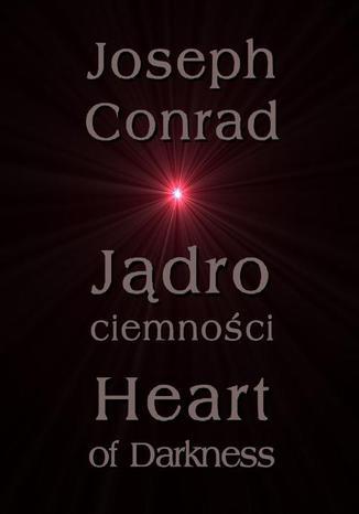 Okładka książki Jądro ciemności - Heart of Darkness