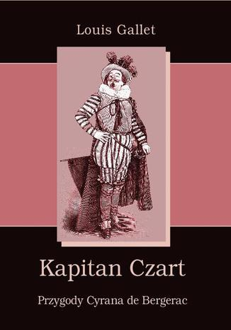 Okładka książki Kapitan Czart Przygody Cyrana de Bergerac