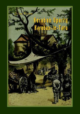Okładka książki Keraban Uparty. Kéraban-le-Ttu