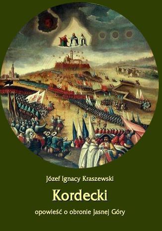 Okładka książki Kordecki. Opowieść o obronie Jasnej Góry