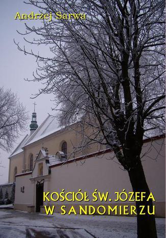 Okładka książki Kościół św. Józefa w Sandomierzu