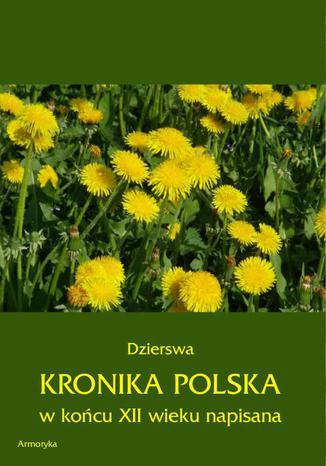 Okładka książki Kronika polska  Dzierswy (Dzierzwy)