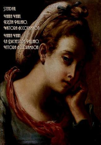Okładka książki/ebooka Kroniki włoskie. Vanina Vanini. Księżna Palliano. Wiktoria Accoramboni