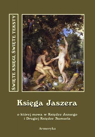 Okładka książki Księga Jaszera o której mowa w Księdze Jozuego i Drugiej Księdze Samuela