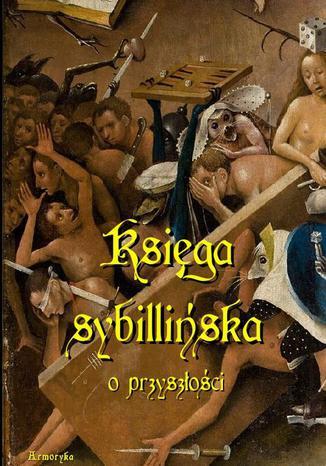 Okładka książki Księga sybillińska o przyszłości