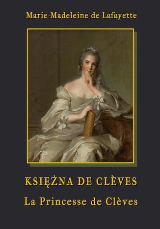 Okładka książki Księżna de Cleves - La Princesse de Cleves
