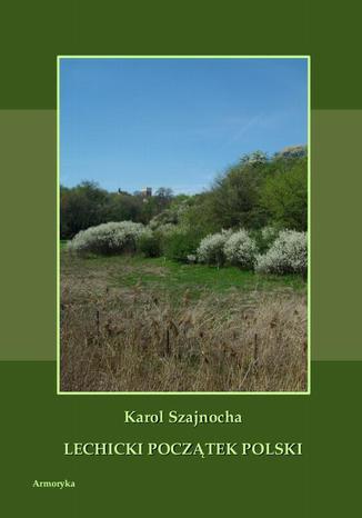 Okładka książki Lechicki początek Polski