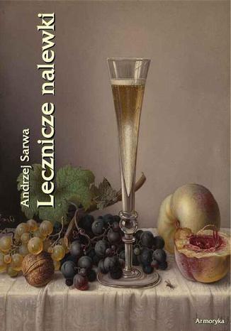 Okładka książki Lecznicze nalewki 265 receptur