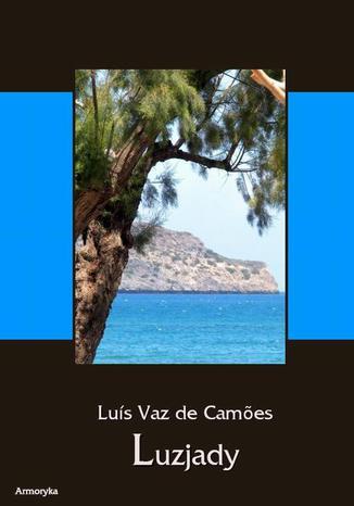 Okładka książki Luzjady Os Lusiadas Epos w dziesięciu pieśniach