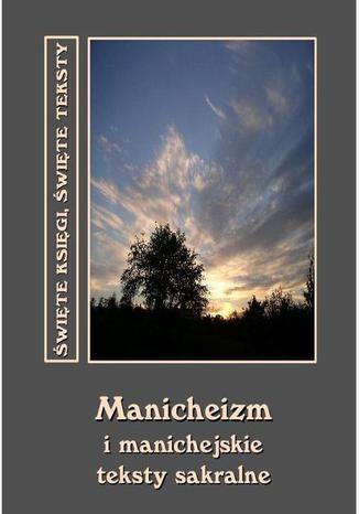 Okładka książki/ebooka Manicheizm i manichejskie teksty sakralne