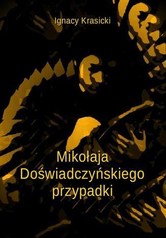 Okładka książki/ebooka Mikołaja Doświadczyńskiego przypadki