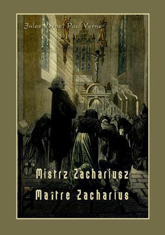 Okładka książki Mistrz Zachariusz. Maître Zacharius