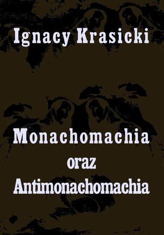 Okładka książki Monachomachia i Antimonachomachia