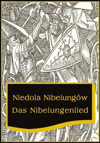 Okładka książki Niedola Nibelungów inaczej Pieśń o Nibelungach