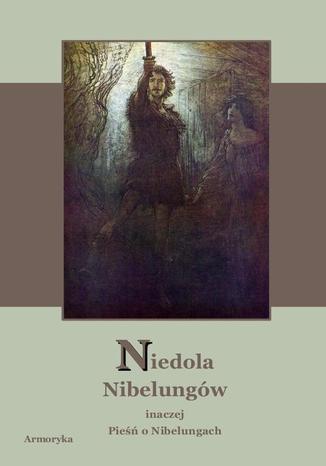 Okładka książki Niedola Nibelungów inaczej Pieśń o Nibelungach czyli Das Nibelungenlied