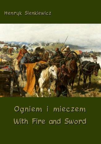 Okładka książki/ebooka Ogniem i mieczem - With Fire and Sword