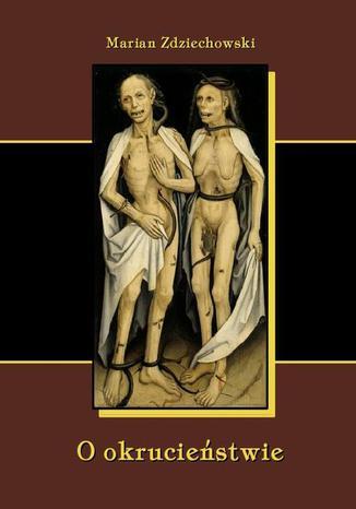 Okładka książki O okrucieństwie