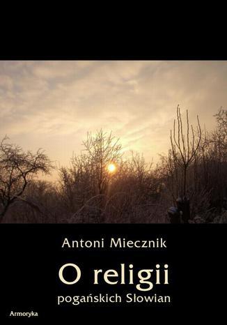 Okładka książki O religii pogańskich Słowian