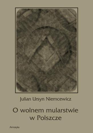 Okładka książki O wolnem mularstwie w Polszcze