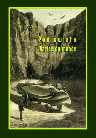 Okładka książki/ebooka Pan świata. Maître du monde