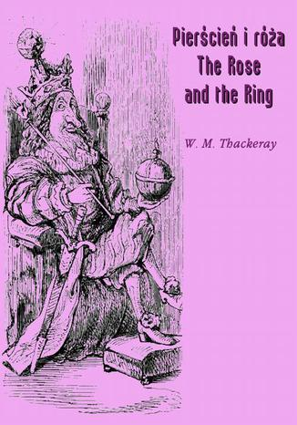 Okładka książki Pierścień i róża czyli historia Lulejki i Bulby. Pantomima przy kominku dla dużych i małych dzieci