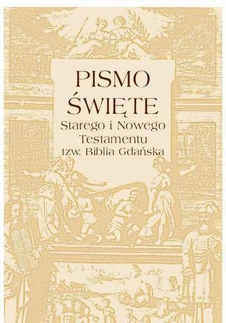 Okładka książki Pismo Święte Starego i Nowego testamentu  tzw. Biblia Gdańska
