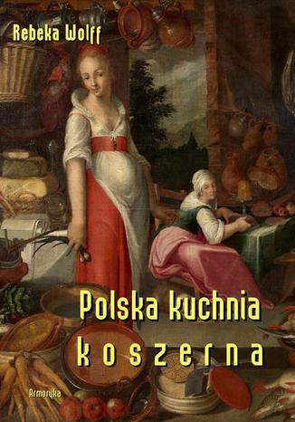 Okładka książki/ebooka Polska kuchnia koszerna