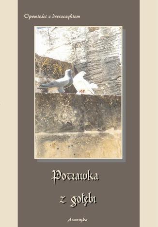 Okładka książki Potrawka z gołębi Opowieści z dreszczykiem