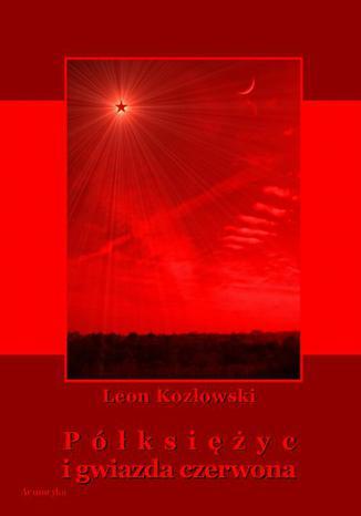 Okładka książki Półksiężyc i gwiazda czerwona