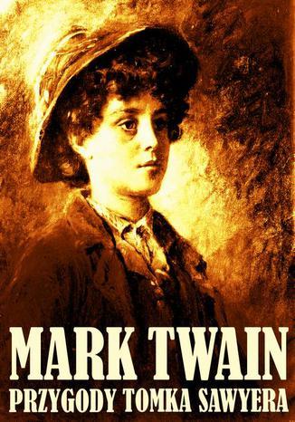 Okładka książki Przygody Tomka Sawyera